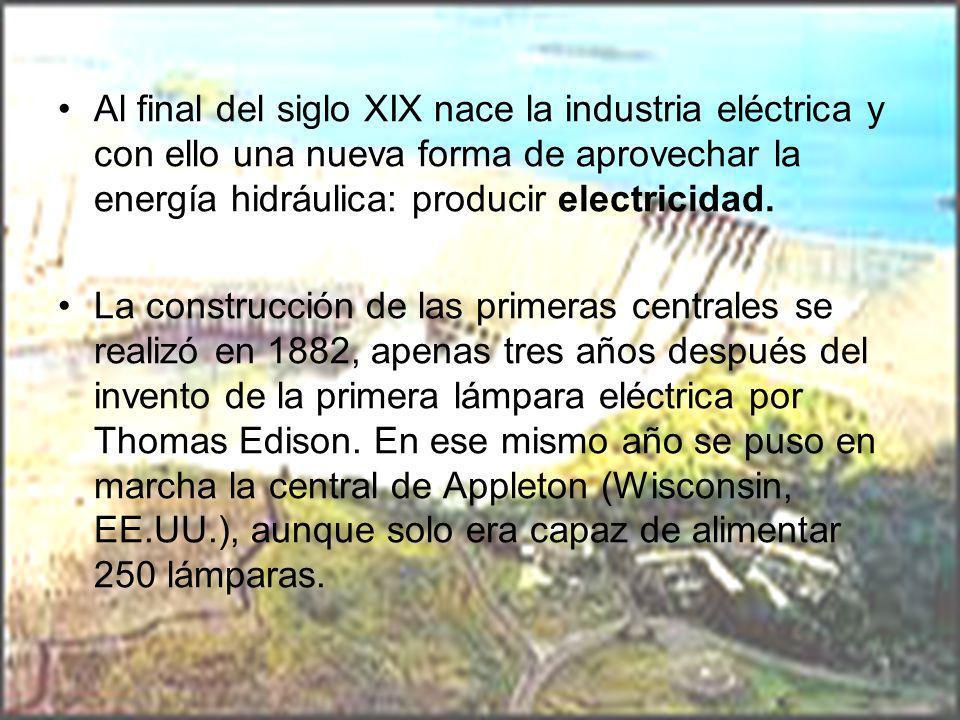 Al final del siglo XIX nace la industria eléctrica y con ello una nueva forma de aprovechar la energía hidráulica: producir electricidad.