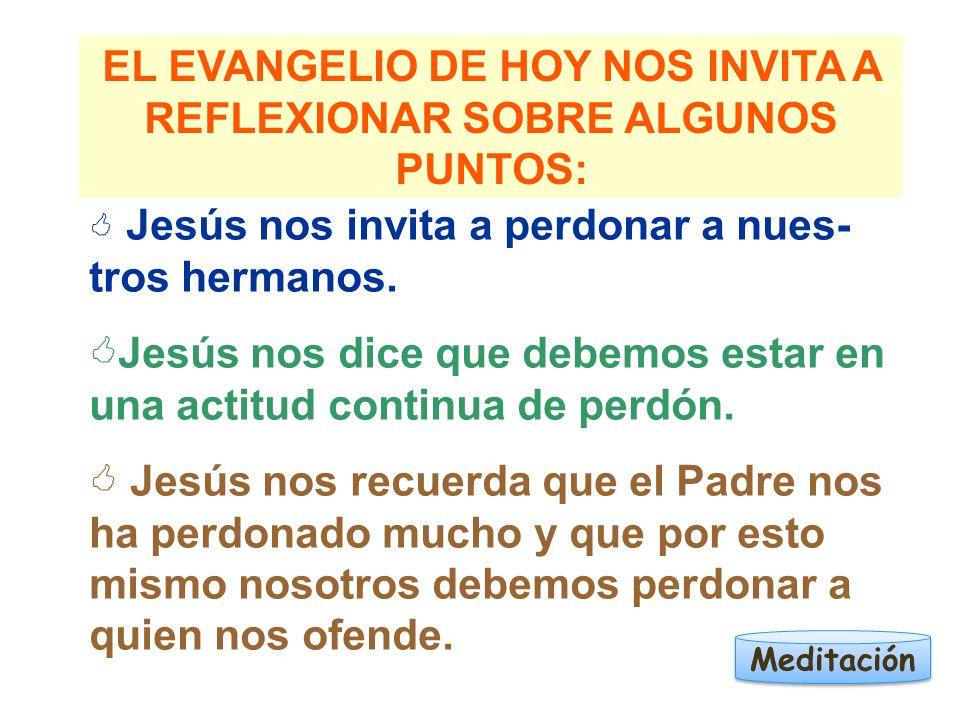 EL EVANGELIO DE HOY NOS INVITA A REFLEXIONAR SOBRE ALGUNOS PUNTOS: