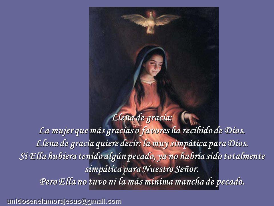 La mujer que más gracias o favores ha recibido de Dios.