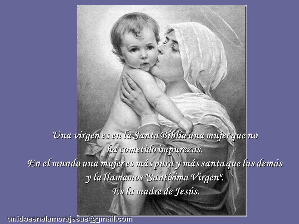 Una virgen es en la Santa Biblia una mujer que no ha cometido impurezas.