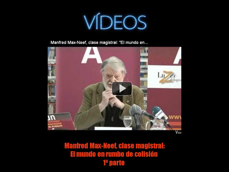 Manfred Max-Neef, clase magistral: El mundo en rumbo de colisión