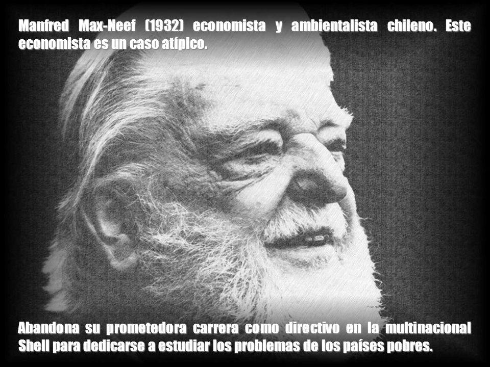 Manfred Max-Neef (1932) economista y ambientalista chileno