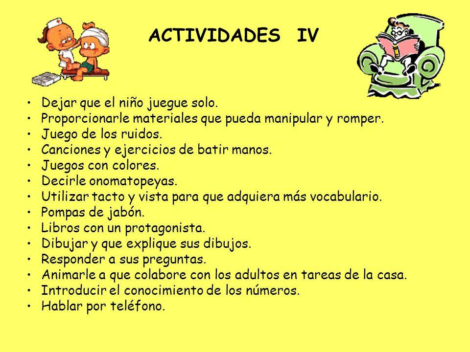 ACTIVIDADES IV Dejar que el niño juegue solo.