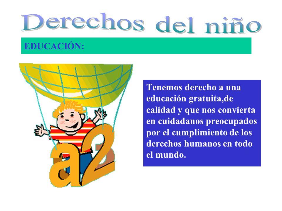 Derechos del niño EDUCACIÓN: