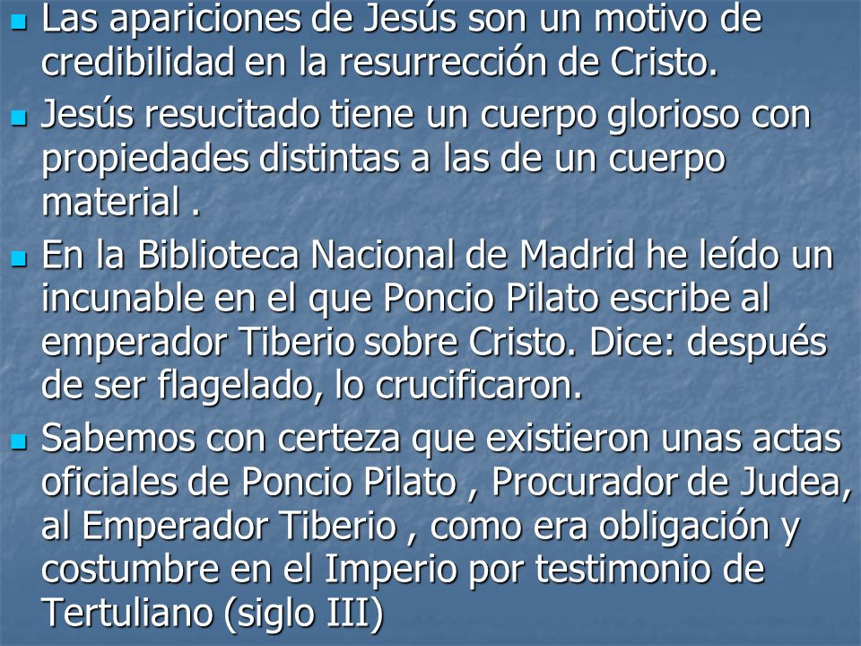 Las apariciones de Jesús son un motivo de credibilidad en la resurrección de Cristo.