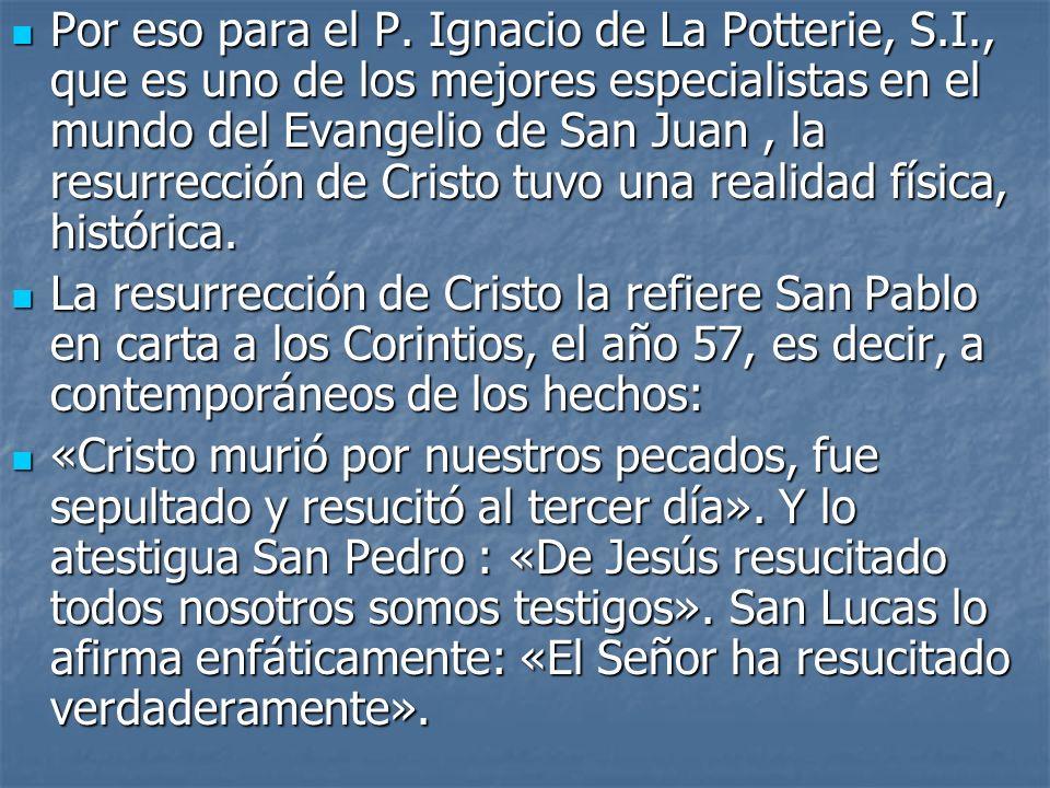 Por eso para el P. Ignacio de La Potterie, S. I