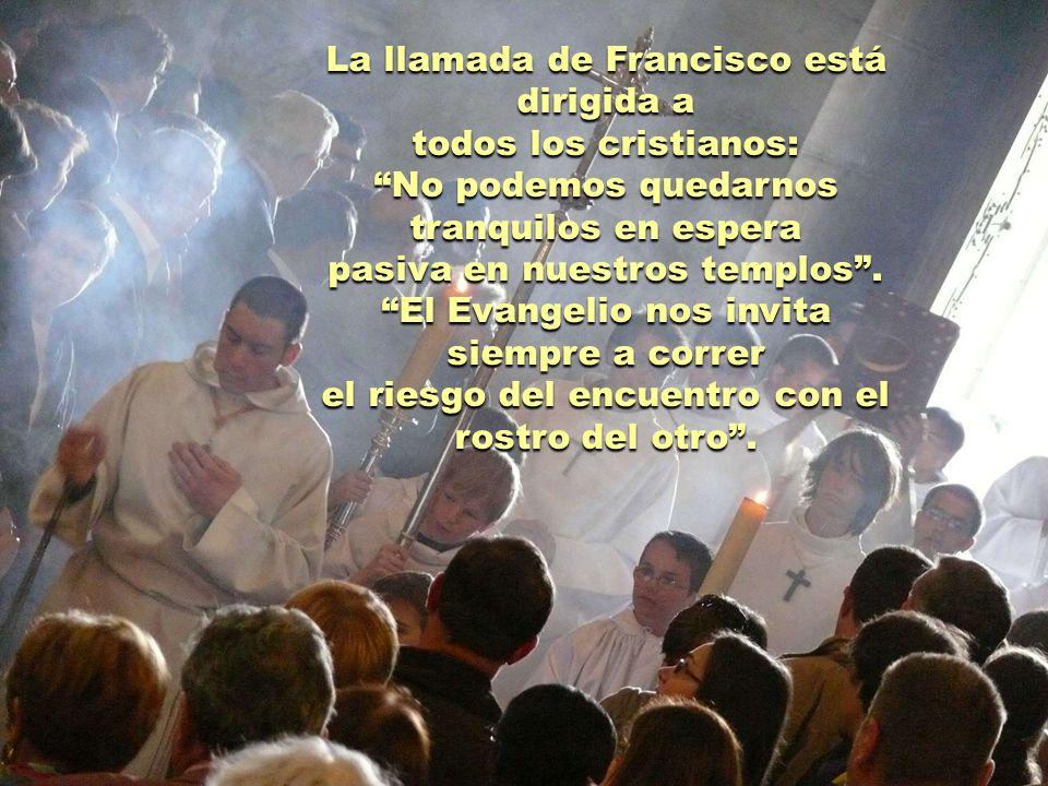 La llamada de Francisco está dirigida a todos los cristianos: