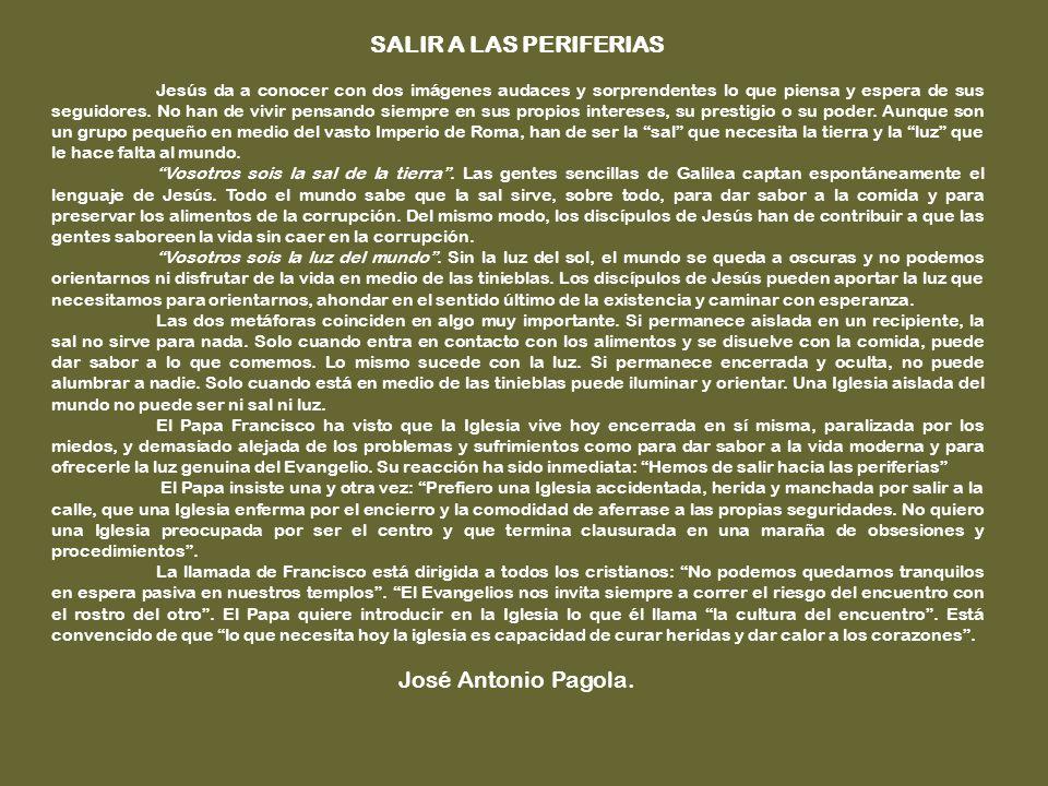 SALIR A LAS PERIFERIAS José Antonio Pagola.