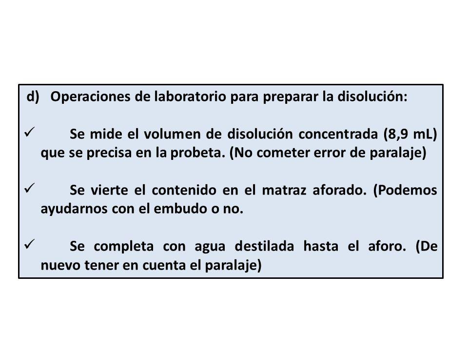d) Operaciones de laboratorio para preparar la disolución: