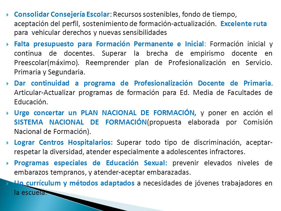 Consolidar Consejería Escolar: Recursos sostenibles, fondo de tiempo, aceptación del perfil, sostenimiento de formación-actualización. Excelente ruta para vehicular derechos y nuevas sensibilidades