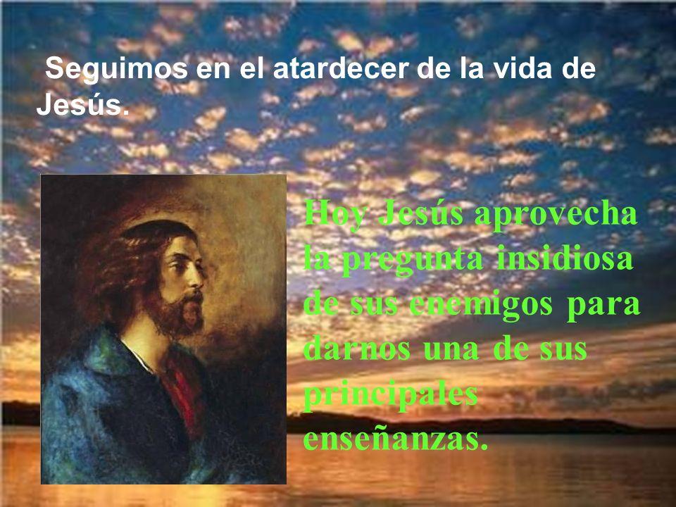 Seguimos en el atardecer de la vida de Jesús.