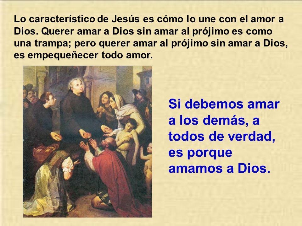 Lo característico de Jesús es cómo lo une con el amor a Dios