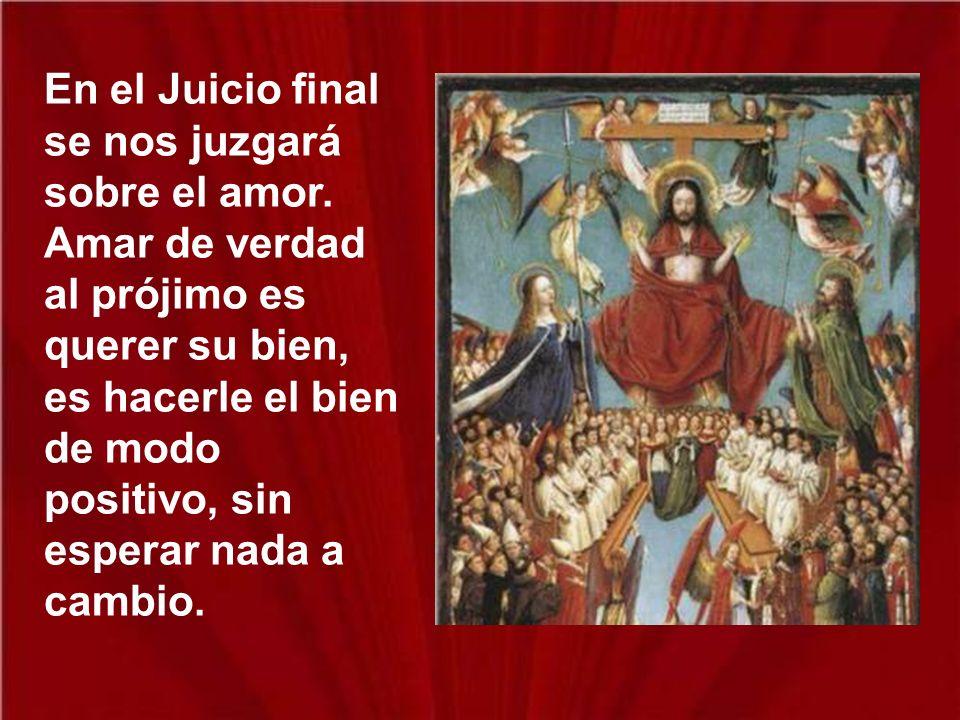 En el Juicio final se nos juzgará sobre el amor
