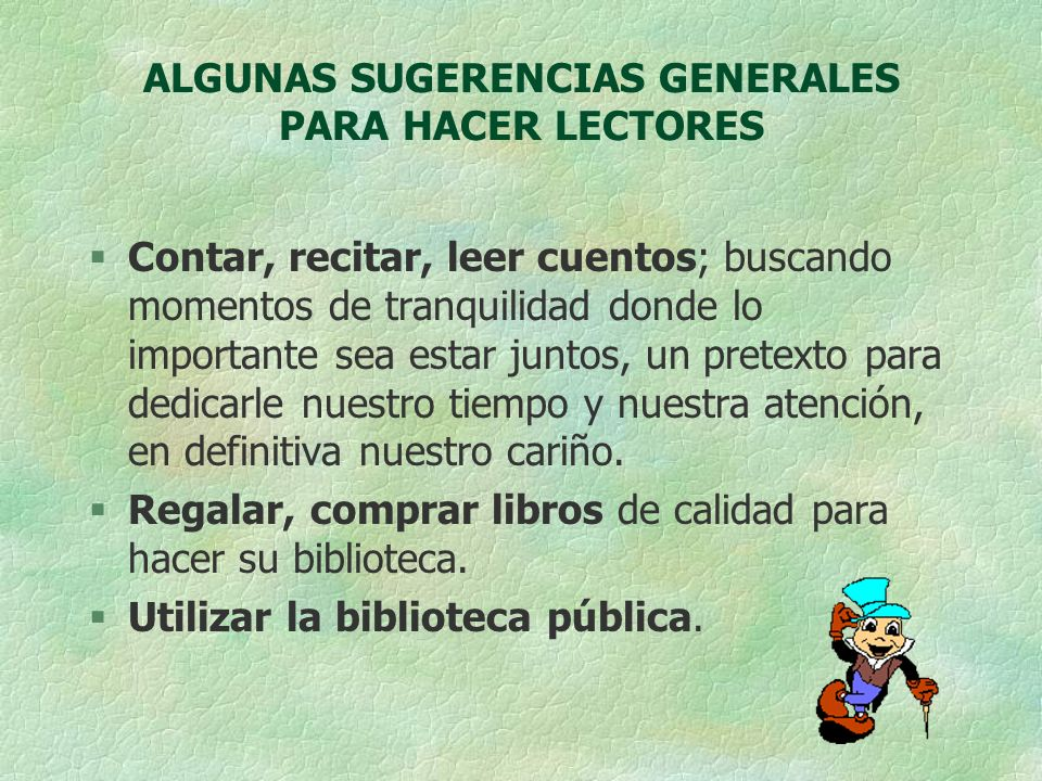 ALGUNAS SUGERENCIAS GENERALES PARA HACER LECTORES