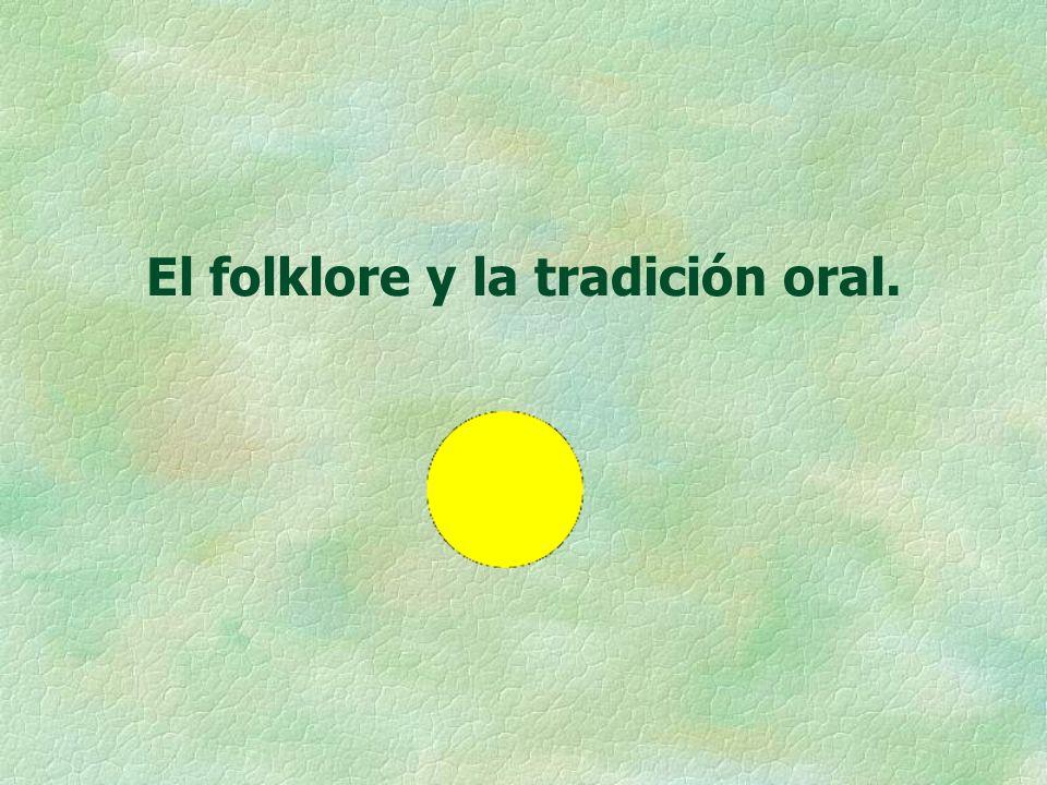 El folklore y la tradición oral.