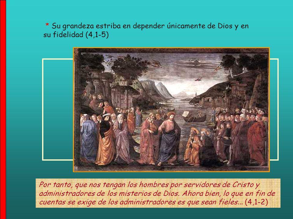 * Su grandeza estriba en depender únicamente de Dios y en su fidelidad (4,1-5)