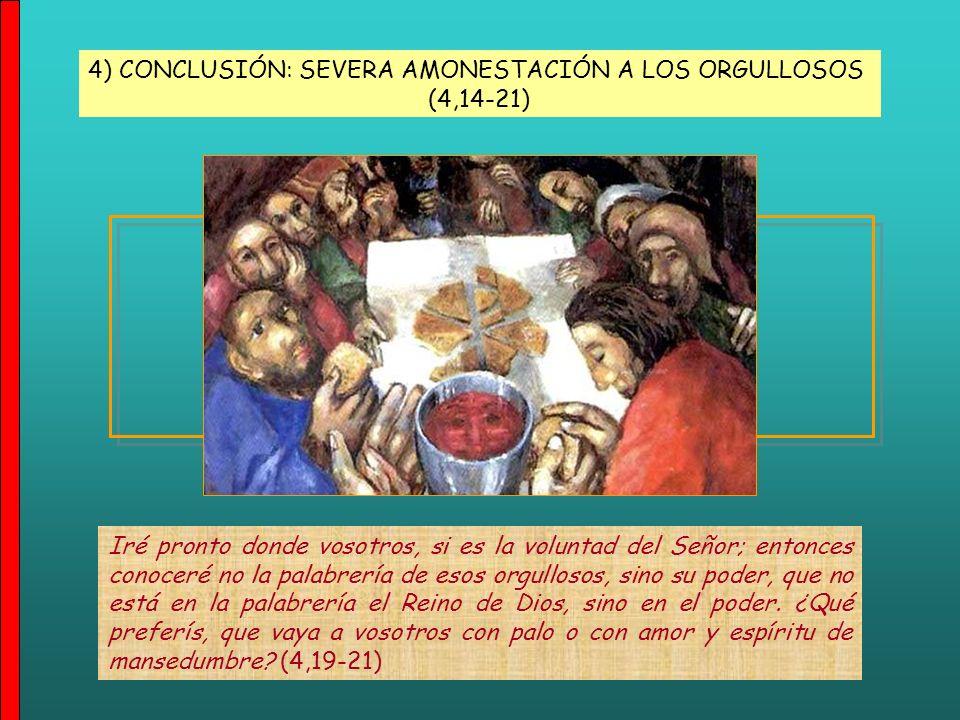 4) CONCLUSIÓN: SEVERA AMONESTACIÓN A LOS ORGULLOSOS