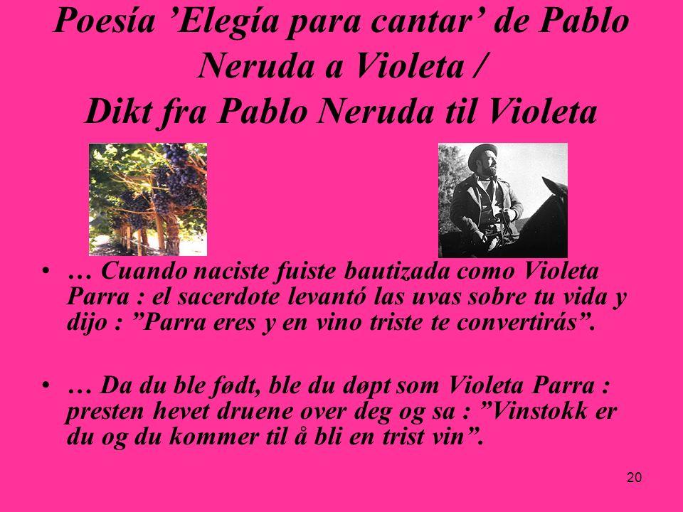 29.03.2017 Poesía 'Elegía para cantar' de Pablo Neruda a Violeta / Dikt fra Pablo Neruda til Violeta.