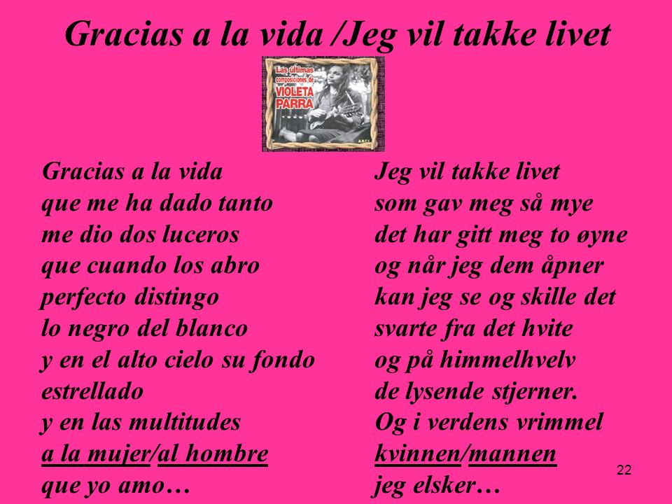 Gracias a la vida /Jeg vil takke livet