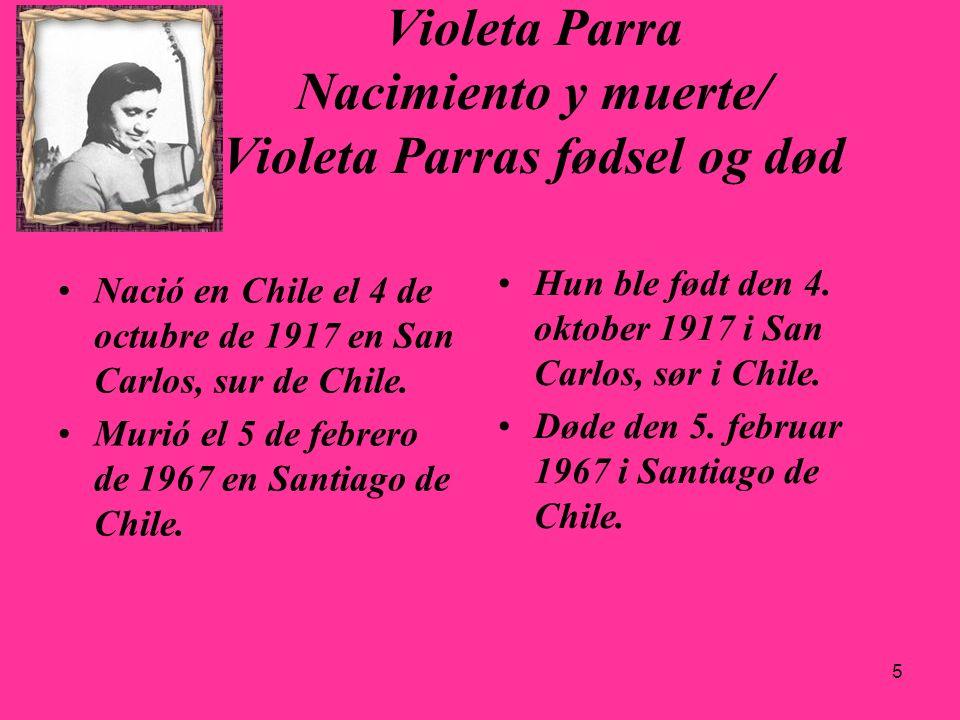 Violeta Parra Nacimiento y muerte/ Violeta Parras fødsel og død