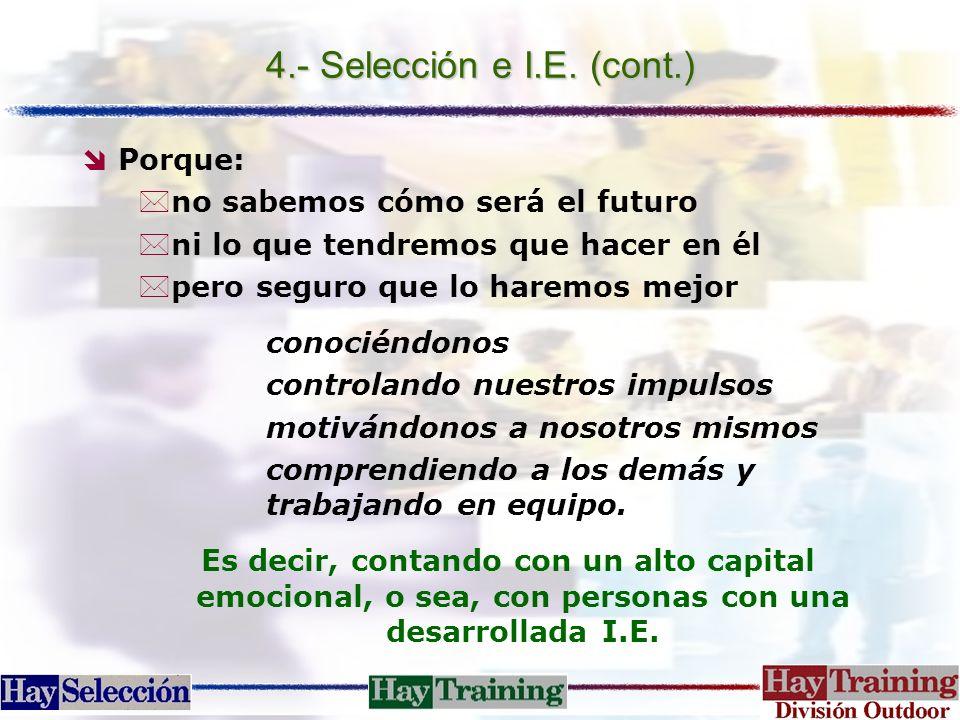 4.- Selección e I.E. (cont.) Porque: no sabemos cómo será el futuro