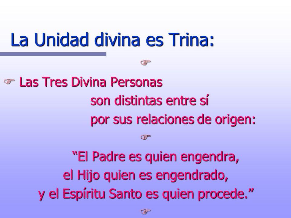 La Unidad divina es Trina: