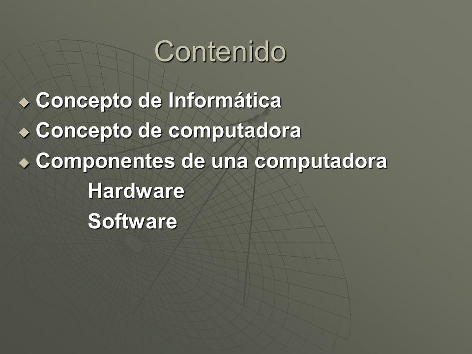 Contenido Concepto de Informática Concepto de computadora