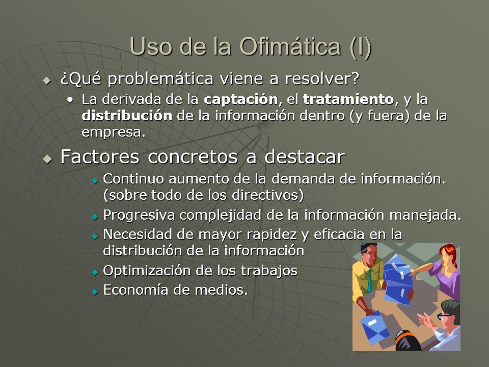 Uso de la Ofimática (I) Factores concretos a destacar