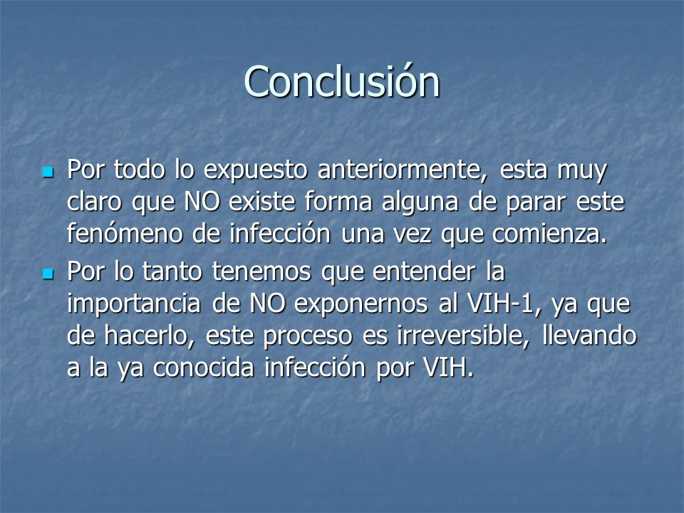Conclusión Por todo lo expuesto anteriormente, esta muy claro que NO existe forma alguna de parar este fenómeno de infección una vez que comienza.