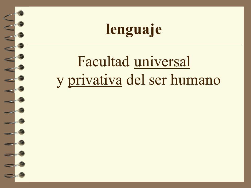 Facultad universal y privativa del ser humano