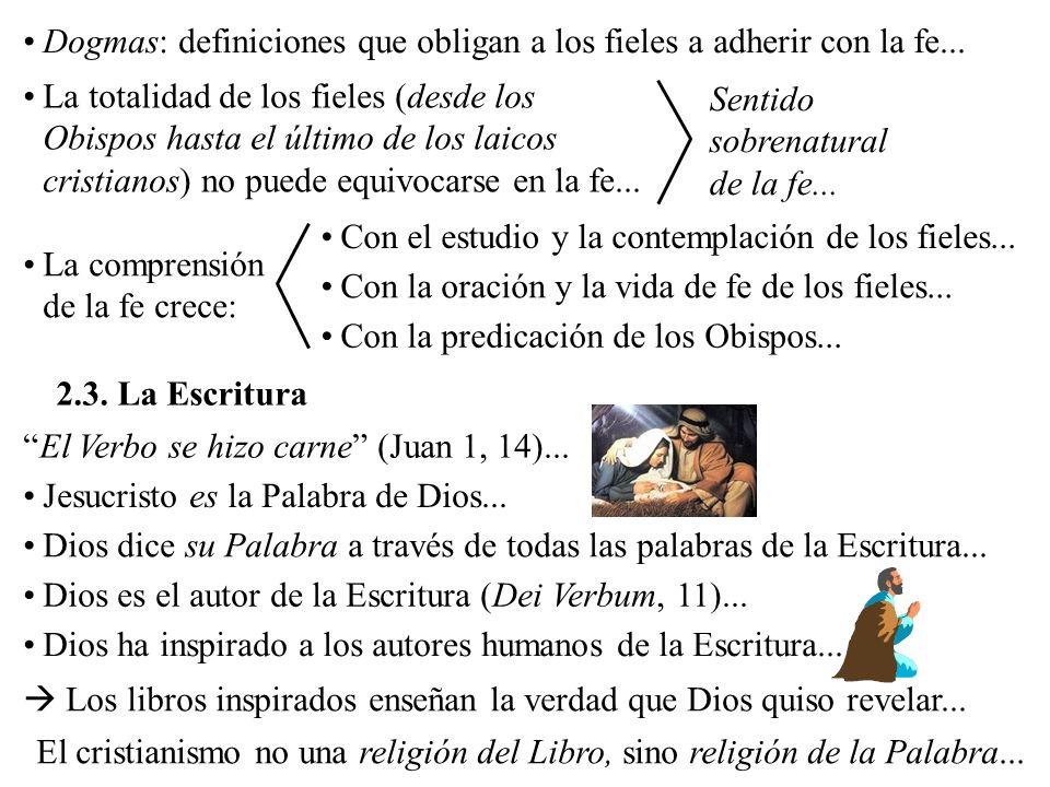 Dogmas: definiciones que obligan a los fieles a adherir con la fe...