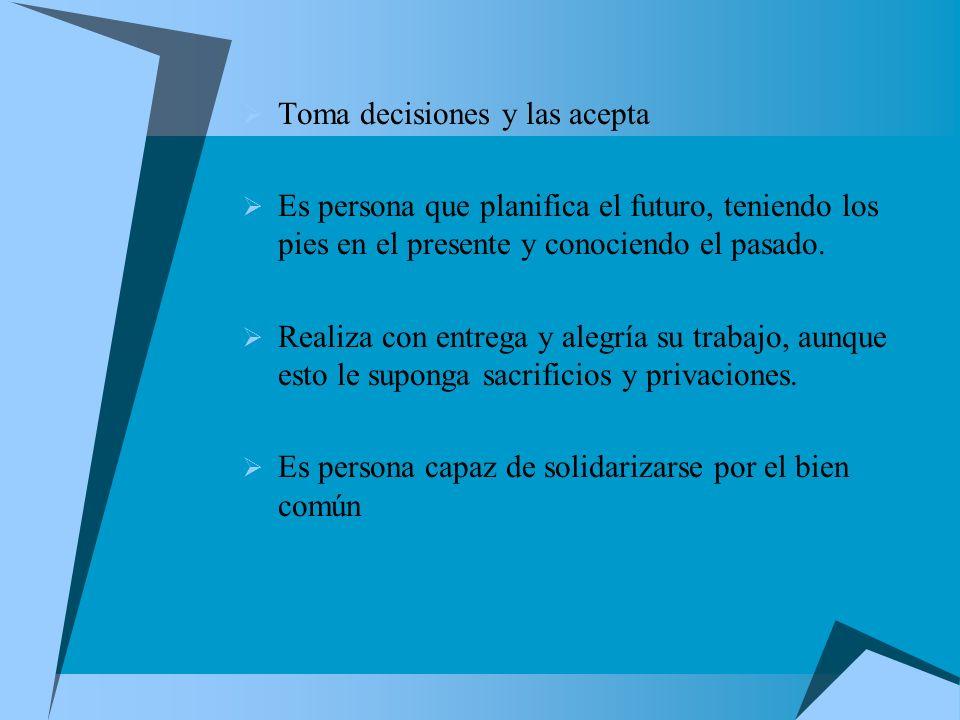 Toma decisiones y las acepta