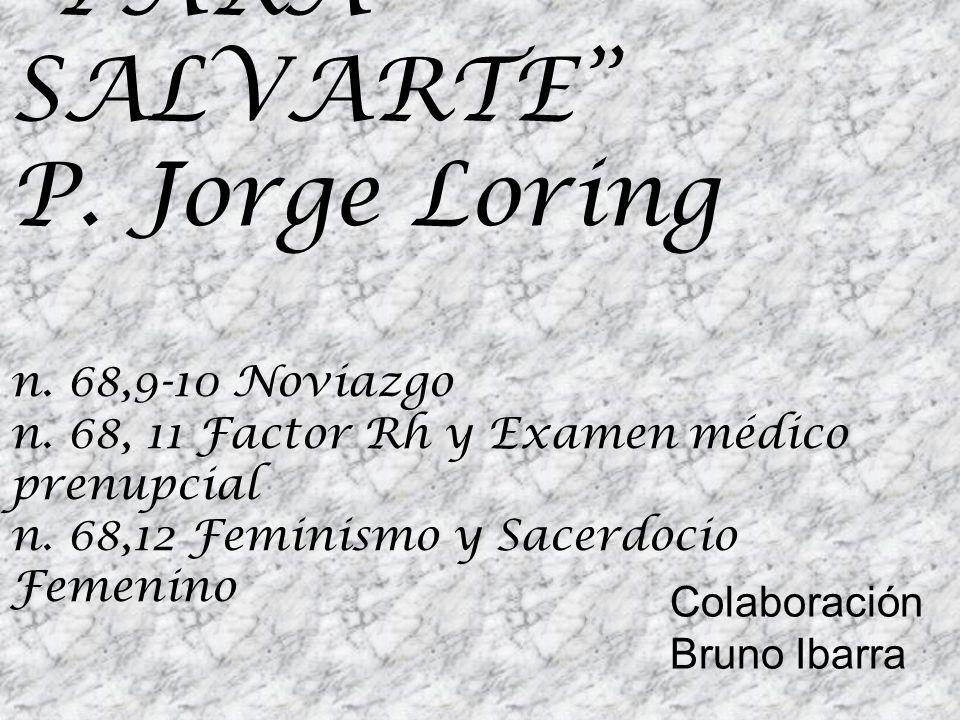 PARA SALVARTE P. Jorge Loring n. 68,9-10 Noviazgo n