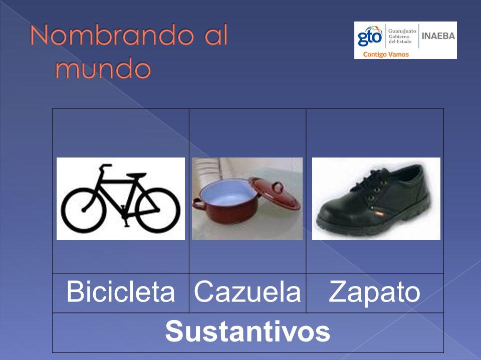 Nombrando al mundo Bicicleta Cazuela Zapato Sustantivos