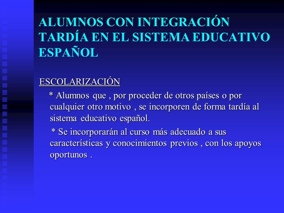 ALUMNOS CON INTEGRACIÓN TARDÍA EN EL SISTEMA EDUCATIVO ESPAÑOL
