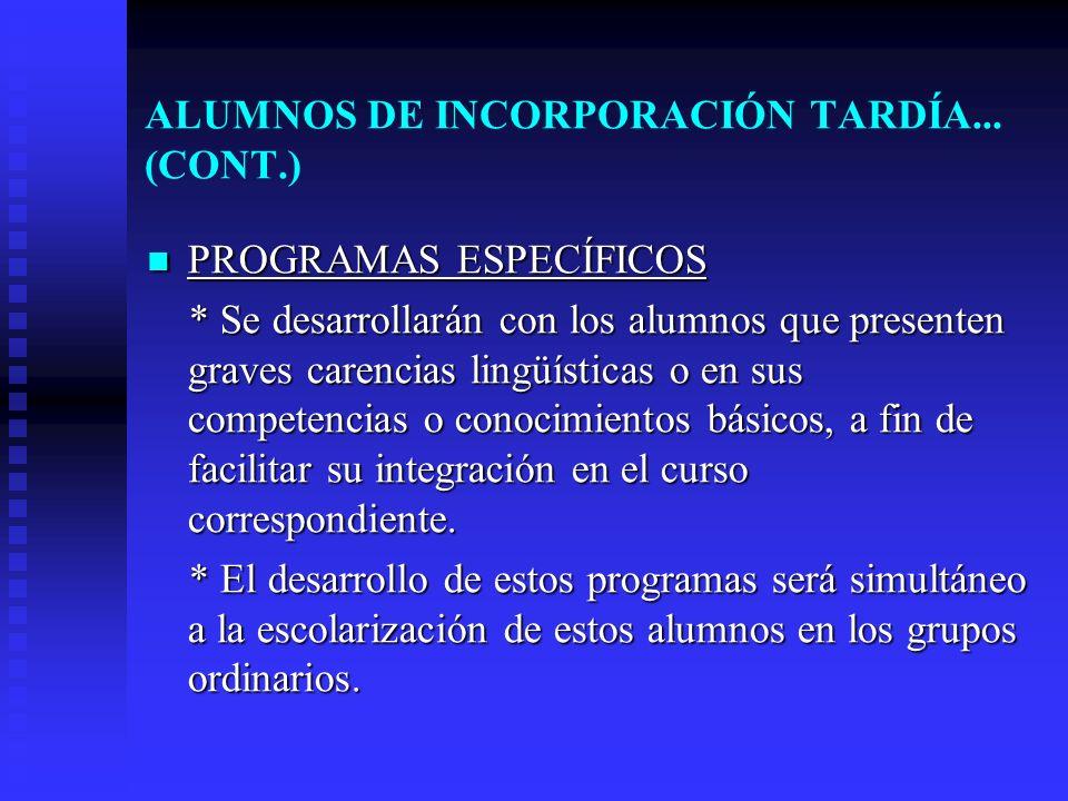 ALUMNOS DE INCORPORACIÓN TARDÍA... (CONT.)