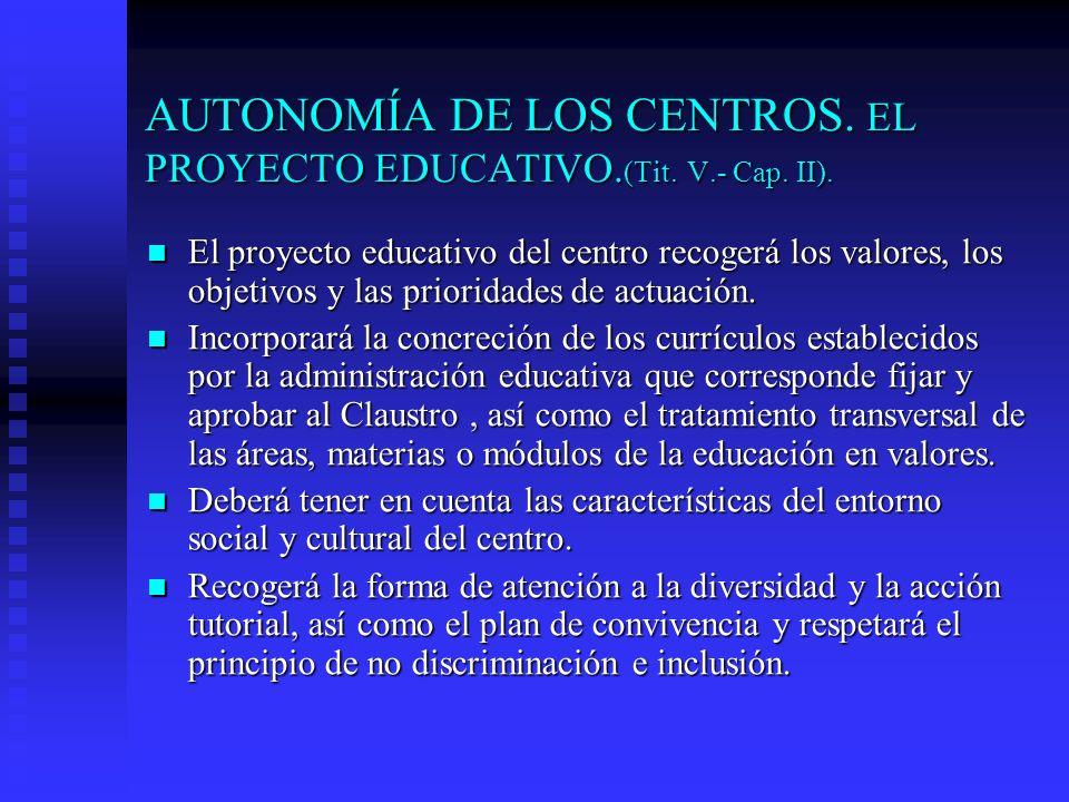 AUTONOMÍA DE LOS CENTROS. EL PROYECTO EDUCATIVO.(Tit. V.- Cap. II).