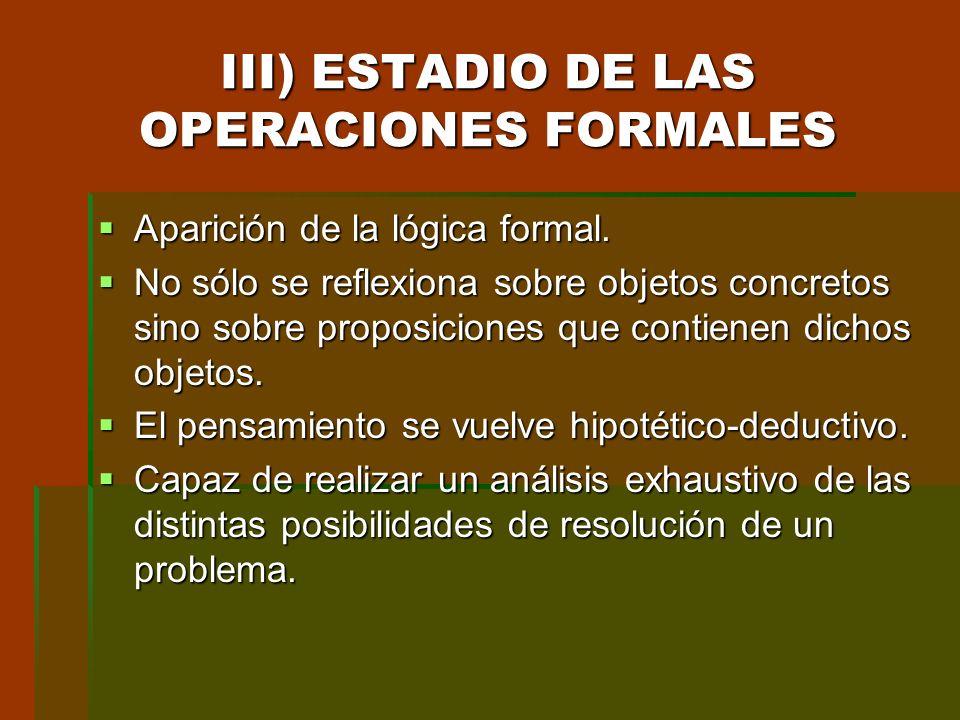 III) ESTADIO DE LAS OPERACIONES FORMALES
