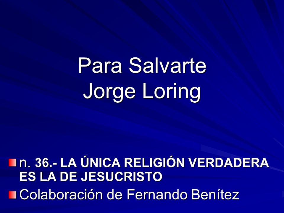 Para Salvarte Jorge Loring