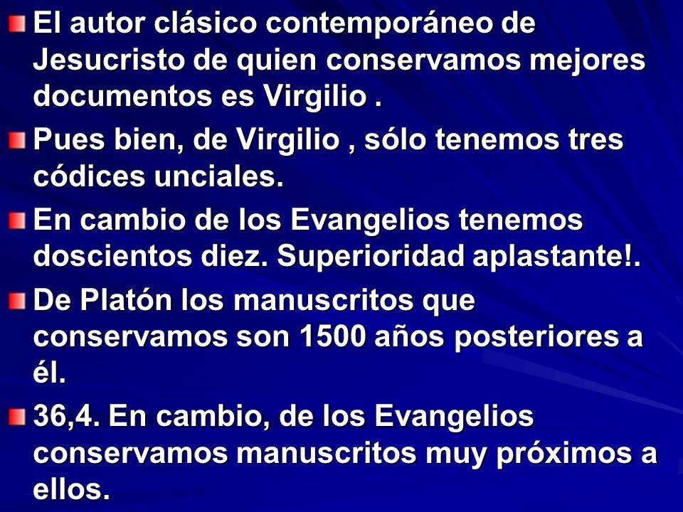 El autor clásico contemporáneo de Jesucristo de quien conservamos mejores documentos es Virgilio .