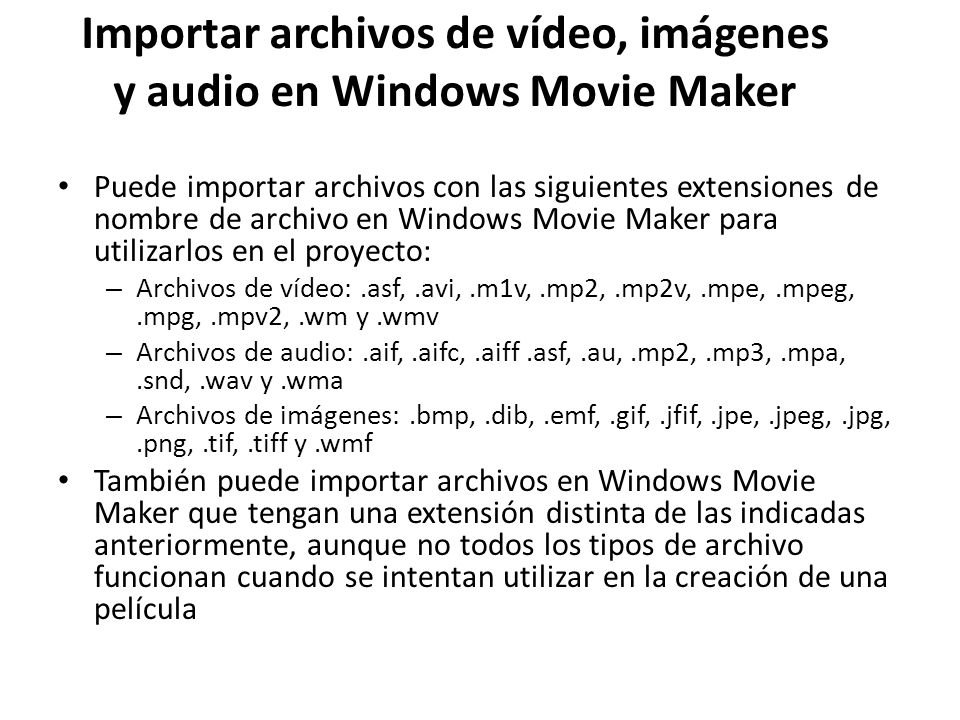 Importar archivos de vídeo, imágenes y audio en Windows Movie Maker