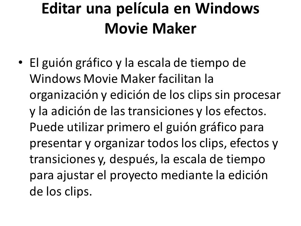 Editar una película en Windows Movie Maker