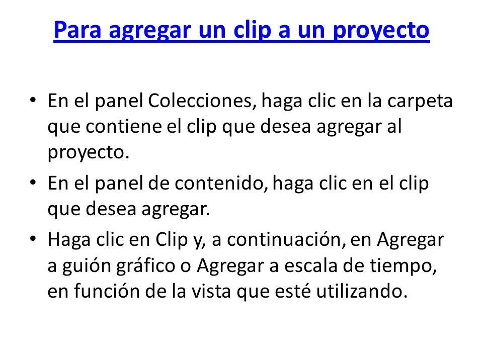Para agregar un clip a un proyecto