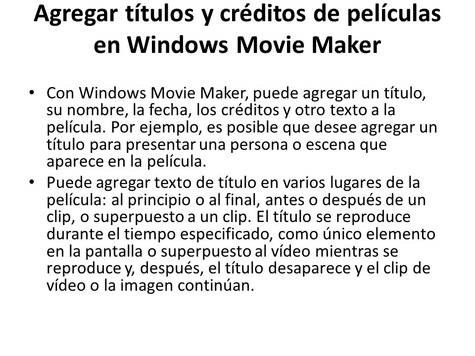 Agregar títulos y créditos de películas en Windows Movie Maker