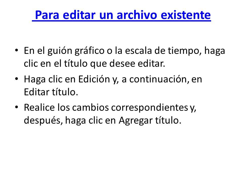 Para editar un archivo existente