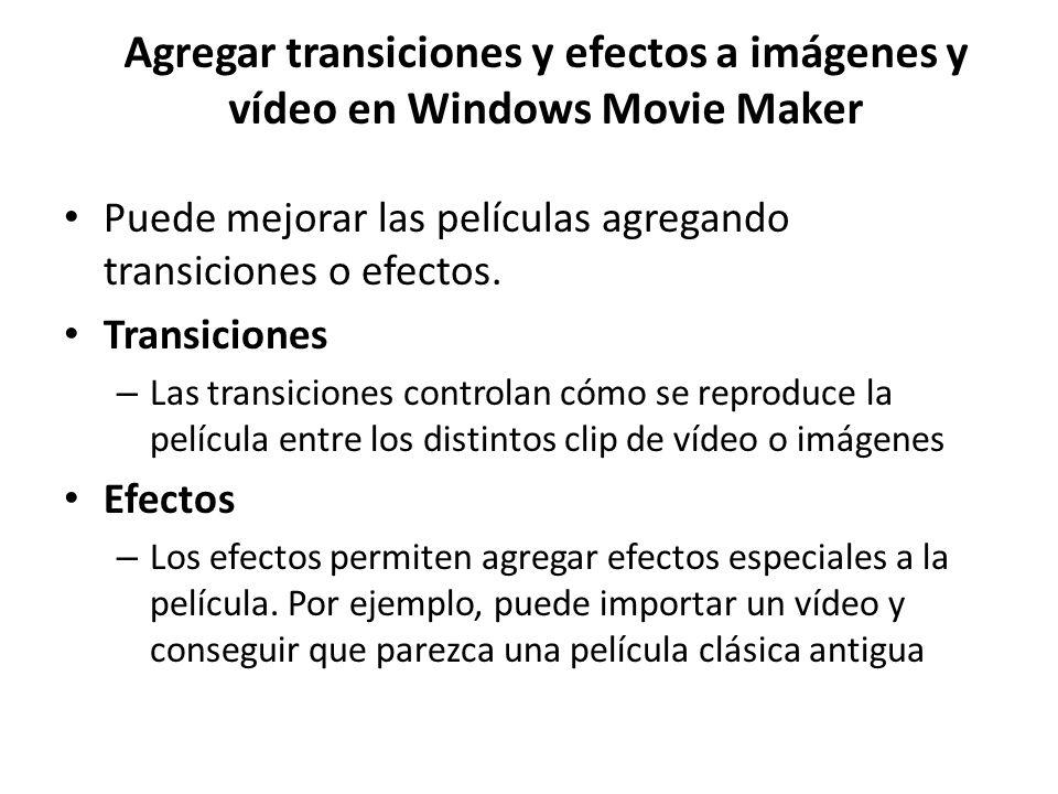Agregar transiciones y efectos a imágenes y vídeo en Windows Movie Maker