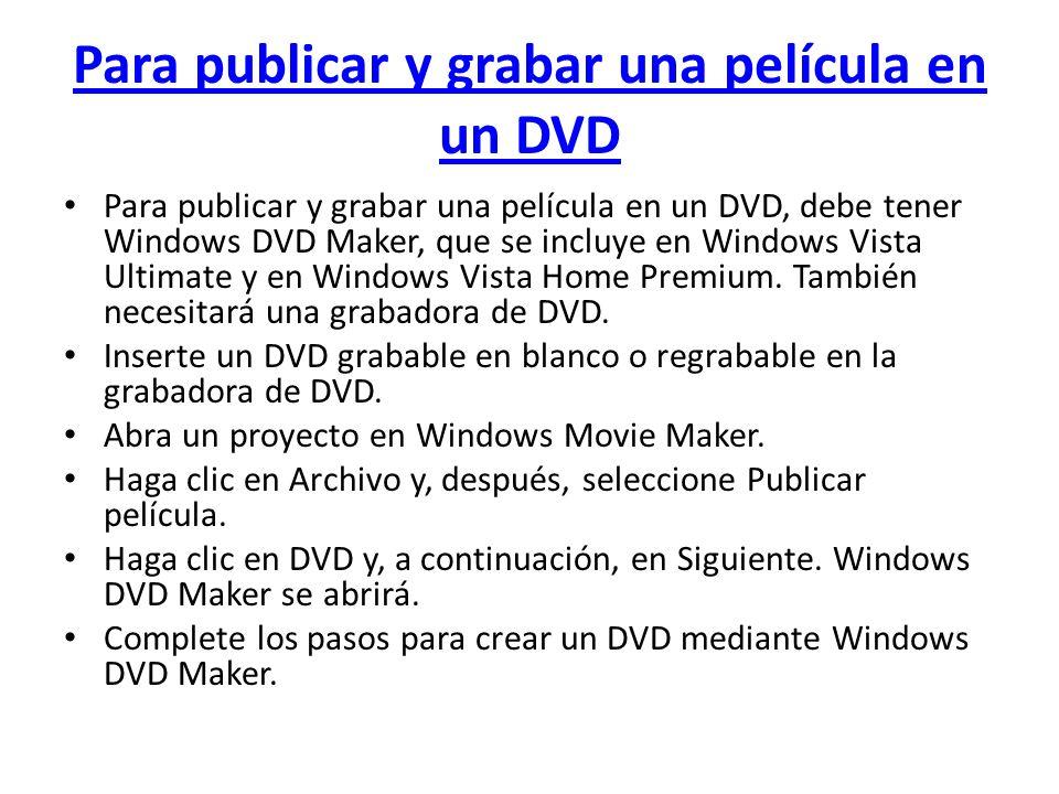 Para publicar y grabar una película en un DVD