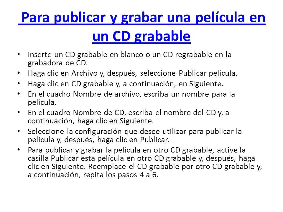 Para publicar y grabar una película en un CD grabable