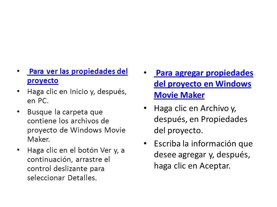Para agregar propiedades del proyecto en Windows Movie Maker