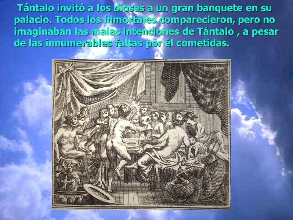 Tántalo invitó a los dioses a un gran banquete en su palacio